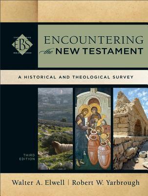Encountering the New Testament-9780801039645-3-Elwell, Walter A. & Yarbrough, Robert M.-Baker Academic