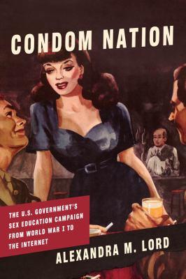 Condom Nation: US Govt Sex Education Campaign etc