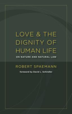 Love and the Dignity of Human Life