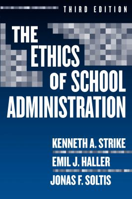 The ethics of school administration-9780807745731-3-Strike, Kenneth A. & Haller, Emil J. & Soltis, Jonas F.-Teachers College Press, Teachers College, Columbia University